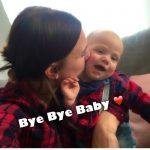 Bye Bye Baby – hallo Kleinkind!
