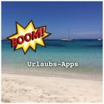 Ein paar hilfreiche Apps für den Urlaub…